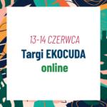 Ekocuda w wydaniu online – 2. odsłona wirtualnych targów kosmetyków naturalnych