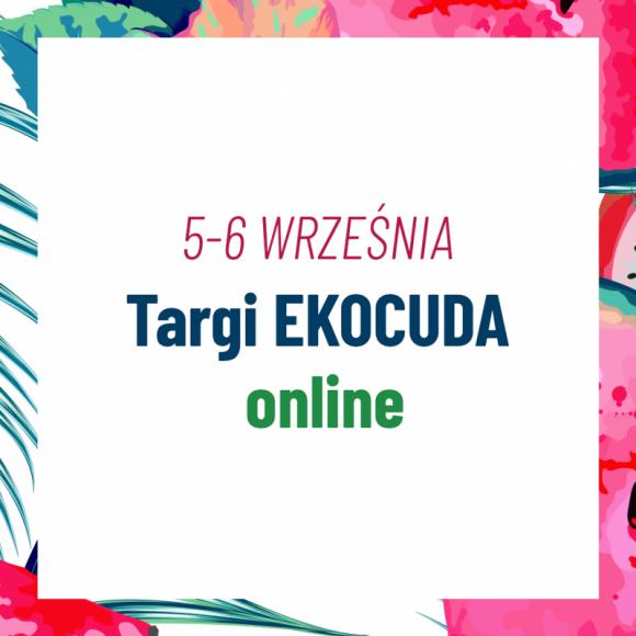 Targi Ekocuda online już 5 i 6 września – przygotuj swoje ciało na jesień!