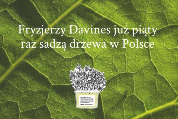 Fryzjerzy Davines sadzą drzewa w trosce o zielone płuca Polski